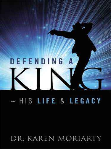 Defending A King ~ His Life & Legacy: A Michael Jackson Biography (English Edition)