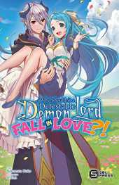Why Shouldn't a Detestable Demon Lord Fall in Love?! Vol. 1 (light novel) (English Edition)