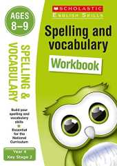Spelling and Vocabulary practice activities for children ages 8-9 (Year 4). Perfect for Home Learning. (Scholastic English Skills)