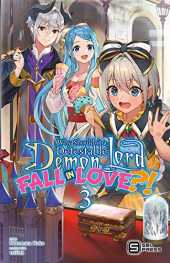 Why Shouldn't a Detestable Demon Lord Fall in Love?! Vol. 3 (light novel) (English Edition)