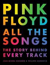 Pink Floyd All the Songs: The Story Behind Every Track (English Edition)