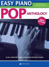 Easy Piano Pop Anthology: 15 All Time Pop Songs Arranged for Easy Piano
