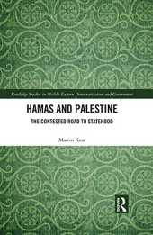 Hamas and Palestine: The Contested Road to Statehood (Routledge Studies in Middle Eastern Democratization and Government) (English Edition)