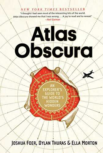 Atlas Obscura: An Explorer's Guide to the World's Most Unusual Places: An Explorer's Guide to the World's Hidden Wonders [Idioma Inglés]