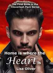 Home is Where the Heart Is (The Cloverleah Pack Series Book 13) (English Edition)