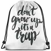 63251vdgxdg String Pull Backpack Drawstring Tote Bags Draw Cord Bag Funny Saying Do Not Grow Up It Is A Trap Hand Written Style Composition Gym Bags Travel Sackpack Sport Cinch Pack