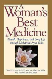 A Woman's Best Medicine: Health, Happiness, and Long Life through Maharishi Ayur-Veda