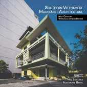 Southern Vietnamese Modernist Architecture: Mid-Century Vernacular Modernism