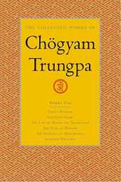 The Collected Works of Chögyam Trungpa, Volume 5: Crazy Wisdom-Illusion's Game-The Life of Marpa the Translator (excerpts)-The Rain of Wisdom ... of Mahamudra (excerpts)-Selected Writings