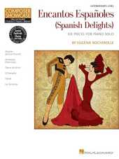 Encantos Espanoles / Spanish Delights: Composer Showcase, Intermediate Level, Six Pieces for Piano Solo