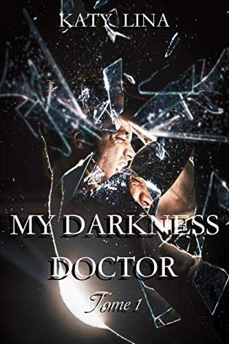 My darkness doctor: Tome 1 (Paris, Love & Hospital)