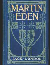 Martin Eden: A Fantastic Story of Action & Adventure (Annotated) By Jack London.