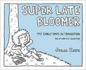 Super Late Bloomer: My Early Days in Transition: An Up and Out Collection