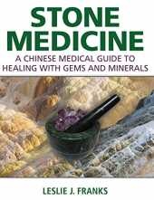 Stone Medicine: A Chinese Medical Guide to Healing with Gems and Minerals (English Edition)