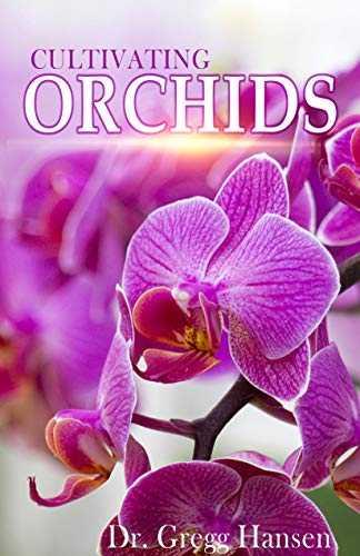 CULTIVATING ORCHIDS: Guide to Growing the World's Most Exotic Plants (English Edition)