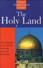 The Holy Land: An Oxford Archaeological Guide from Earliest Times to 1700 (Oxford Archaeological Guides) (English Edition)
