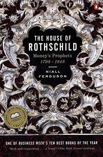 The House of Rothschild: Money´s Prophets 1798-1848 (English Edition)
