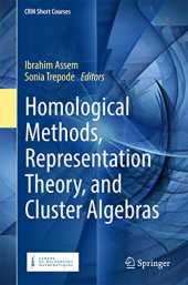 Homological Methods, Representation Theory, and Cluster Algebras (CRM Short Courses) (English Edition)