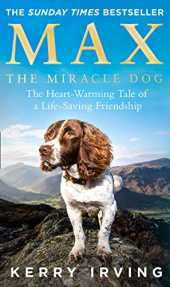 Max the Miracle Dog: The Heart-warming Tale of a Life-saving Friendship (English Edition)