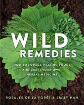 Wild Remedies: How to Forage Healing Foods and Craft Your Own Herbal Medicine (English Edition)
