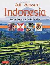 All About Indonesia: Stories, Songs, Crafts and Games for Kids (All About...countries) (English Edition)
