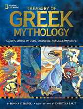 Treasury of Greek Mythology: Classic Stories of Gods, Goddesses, Heroes & Monsters (National Geographic Kids)