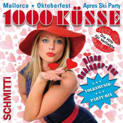 1000 Küsse-Mallorca Sommerhit 2016, Oktoberfest, Apres Ski Party Hits Disco Schlager-Fox Schlagerparty [Import Anglais]
