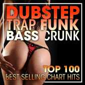 Dubstep Trap Funk Bass Crunk Top 100 Best Selling Chart Hits (1hr DJ Mix)