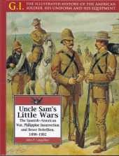 Uncle Sam's Little Wars: The Spanish-American War, Philippine Insurrection, and Boxer Rebellion, 1898-1902