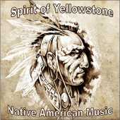 Native American Music The Spirit Of Yellowstone. Perfect for Mindfulness Meditation, Reiki, Yoga, Deep Relaxation or simply spoiling yourself. NEW for September2015