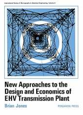 New Approaches to the Design and Economics of EHV Transmission Plant: International Series of Monographs in Electrical Engineering (International series ... engineering, v. 4) (English Edition)