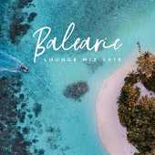 Balearic Lounge Mix 2019 – Top Chillout Music Compilation, Energetic Vibes, Tropical Summer Beats, Beach Party