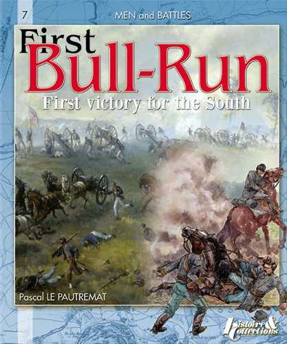 First Bull Run: First Victory for the South or the Battle of Manassas, 21 July 1861