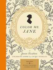 Color Me Jane: A Jane Austen Colouring Book