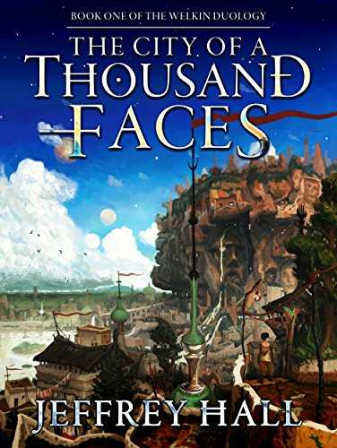 The City of a Thousand Faces: Book One of the Welkin Duology (English Edition)