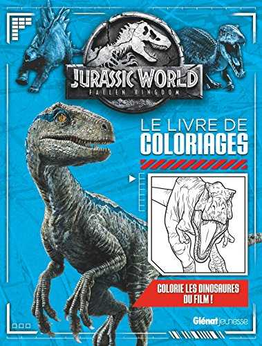 Jurassic World - Fallen Kingdom Le livre de coloriages