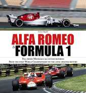 Alfa Romeo and Formula 1: From the first World Championship to the long-awaited return: Dal Primo Mondiale All'atteso Ritorno/ From the First World Championship to the Long-Awaited Return