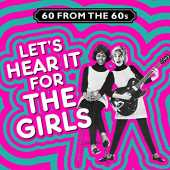 60 from the 60s - Let's Hear It for the Girls