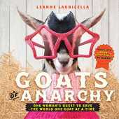 Goats of Anarchy: One Woman´s Quest to Save the World One Goat at a Time